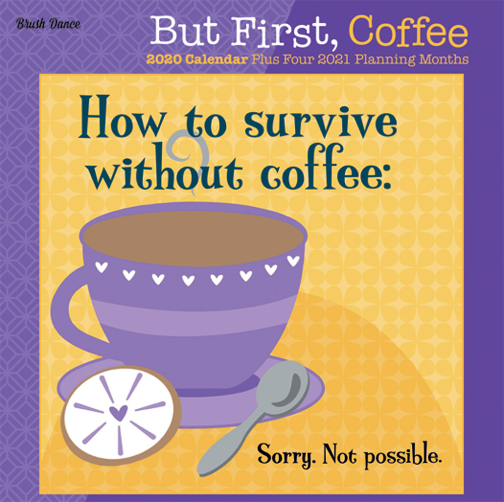 But First Coffee 2020 7 x 7 Inch Monthly Mini Wall Calendar by Brush Dance, Drink Beverage Shop Café Beans