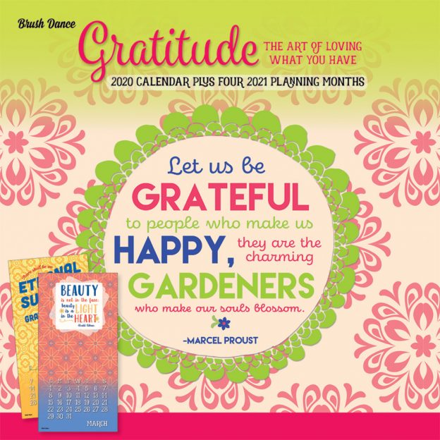 Gratitude - The Art of Loving What You Have 2020 12 x 12 Inch Monthly Square Wall Calendar by Brush Dance, Inspiration Motivation Quotes