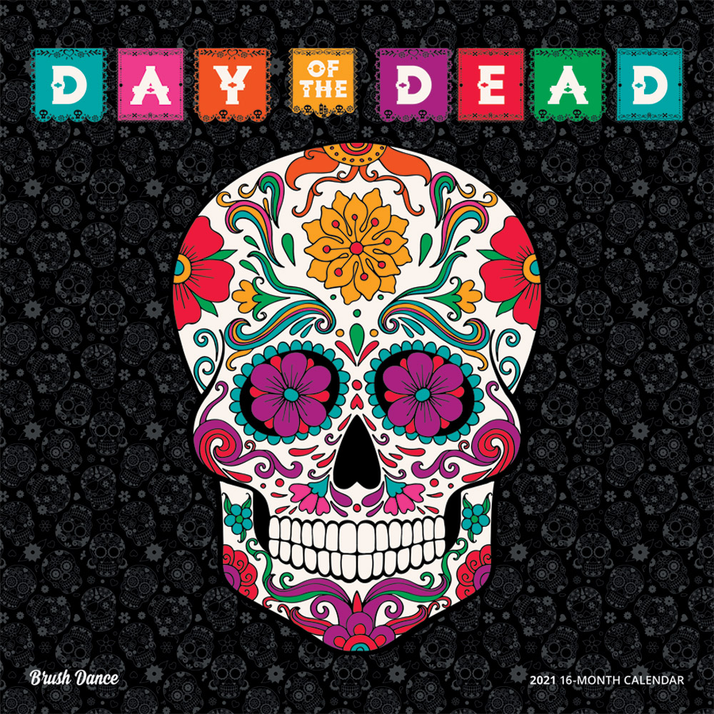 Day of the Dead 2021 12 x 12 Inch Monthly Square Wall Calendar by Brush Dance, Holiday Celebration Mexico