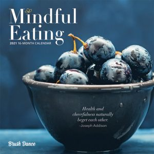 Mindful Eating 2021 7 x 7 Inch Monthly Mini Wall Calendar by Brush Dance, Images Photography Kitchen Food