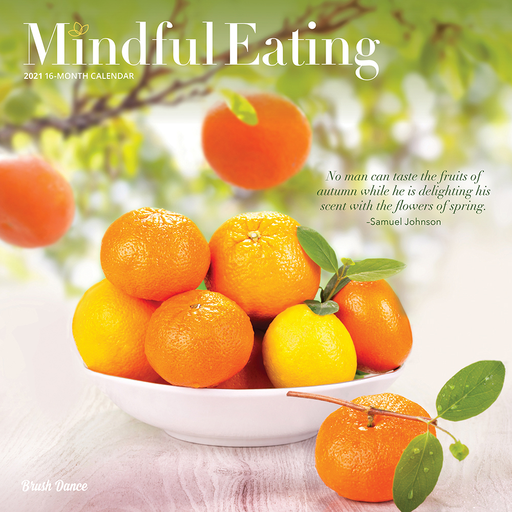 Mindful Eating 2021 12 x 12 Inch Monthly Square Wall Calendar by Brush Dance, Images Photography Kitchen Food
