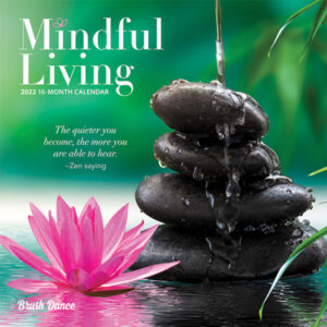 Mindful Living 2022 7 x 7 Inch Monthly Mini Wall Calendar by Brush Dance, Art Quotes Photography Inspiration