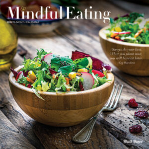 Mindful Eating 2022 12 x 12 Inch Monthly Square Wall Calendar by Brush Dance, Images Photography Kitchen Food
