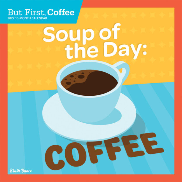 But First Coffee 2022 12 x 12 Inch Monthly Square Wall Calendar by Brush Dance, Drink Beverage Shop Café Beans