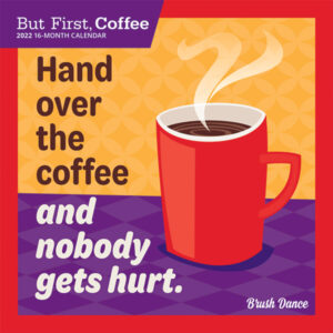 But First Coffee 2022 7 x 7 Inch Monthly Mini Wall Calendar by Brush Dance, Drink Beverage Shop Café Beans