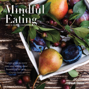 Mindful Eating 2022 7 x 7 Inch Monthly Mini Wall Calendar by Brush Dance, Images Photography Kitchen Food